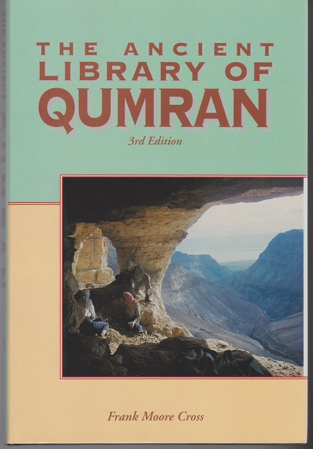 The Ancient Library of Qumran. Frank Moore CROSS.