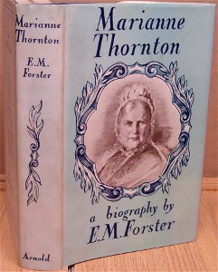 Marianne Thornton 1797-1887. A Domestic Biography. E. M. FORSTER.