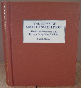 The Index of Middle English Prose. Handlist XI: Manuscripts in the Library of Trinity College, Cambridge. Linne R. MOONEY.