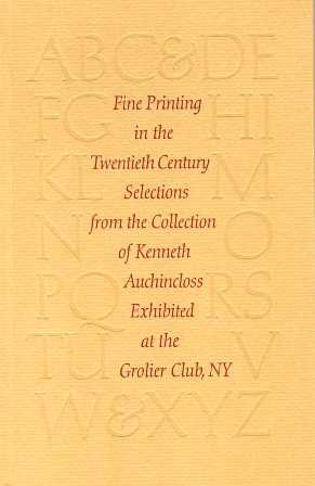 Fine Printing in the Twentieth Century. Selections from the Collection of Kenneth Auchincloss.