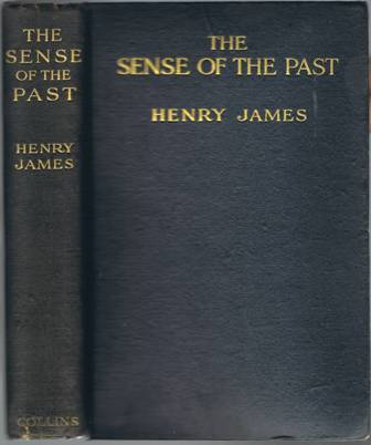 The Sense of the Past. Henry JAMES.