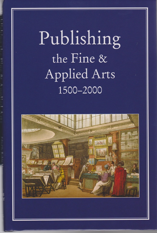 Publishing the Fine and Applied Arts 1500 - 2000. Robin MYERS, Michael Harris, Giles Mandelbrote.