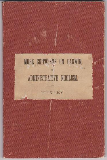 More Criticisms on Darwin and Administrative Nihilism. T. H. HUXLEY.