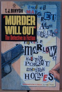 'Murder Will Out'. The Detective in Fiction. T. J. BINYON.