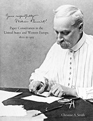 Yours Respectfully, William Berwick. Paper Conservation in the United States and Western Europe, 1800 to 1935. Christine A. SMITH.