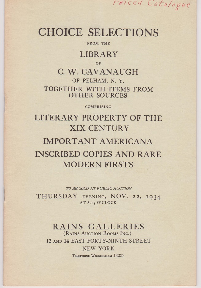 Choice Selections from the Library of C. W. Cavanaugh. Americana. Inscribed Copies. Modern Firsts.