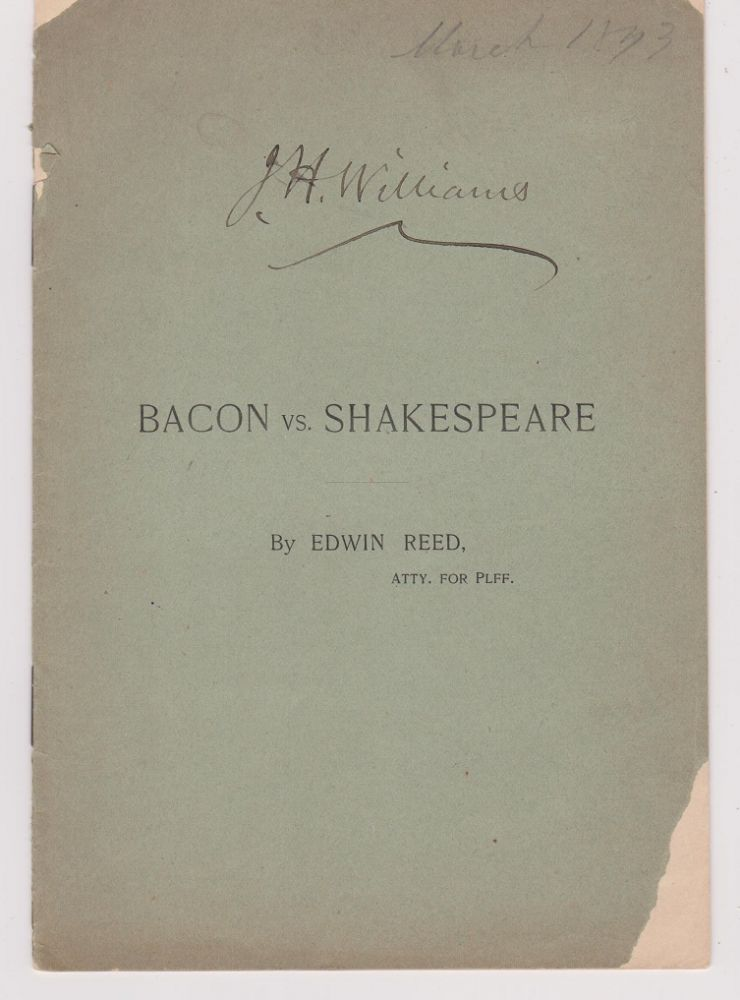Bacon vs. Shakespeare. A Reply to the Argument of Frederic J. Furnival, LL.D., of England, Published in The Arena, March, 1893. Edwin REED, Attorney for Plaintiff.