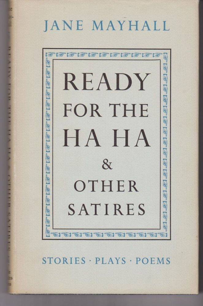Ready for the Ha Ha & Other Satires. Jane MAYHALL.