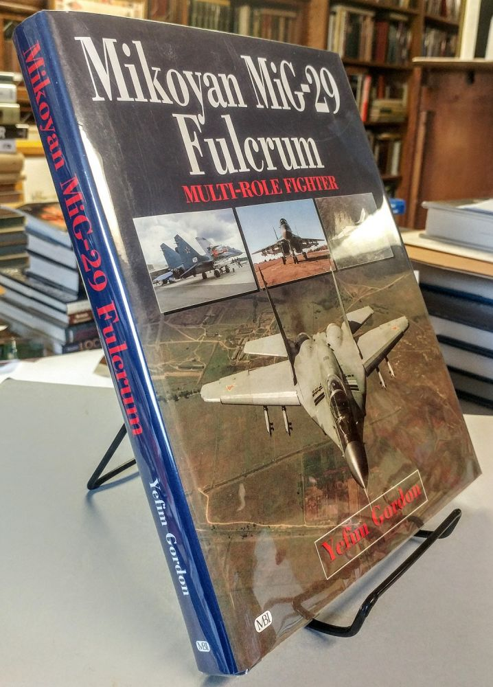 Mikoyan MiG-29 Fulcrum. Multi-Role Fighter. Yefim GORDON.
