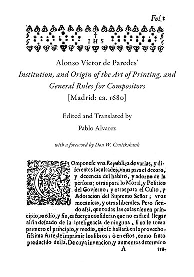 Alonso Víctor de Paredes' Institution, and Origin of the Art of Printing, and General Rules for Compositors [Madrid: ca. 1680]. Pablo ALVAREZ.