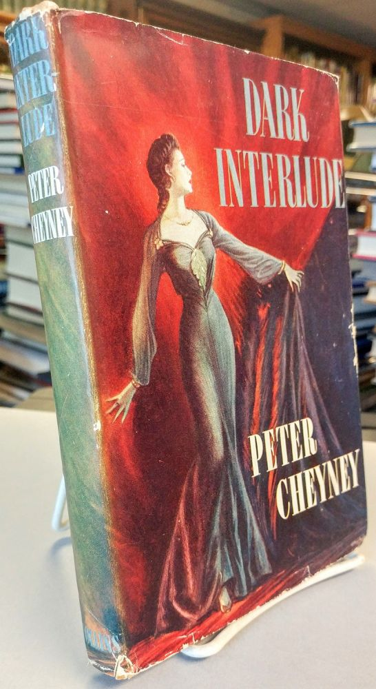 Dark Interlude. [SIGNED]. Peter CHEYNEY.
