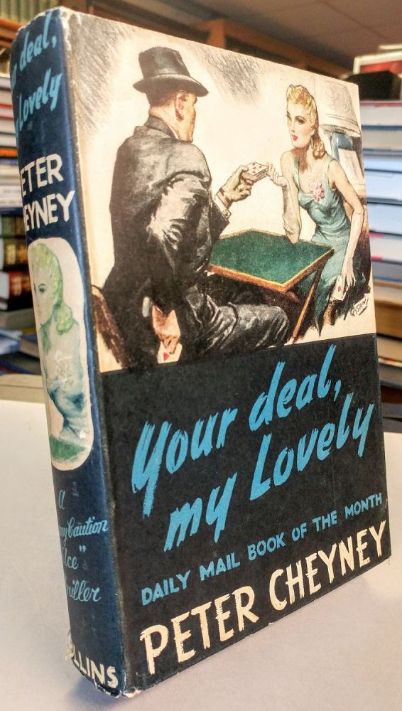 Your Deal, My Lovely. [SIGNED]. Peter CHEYNEY.