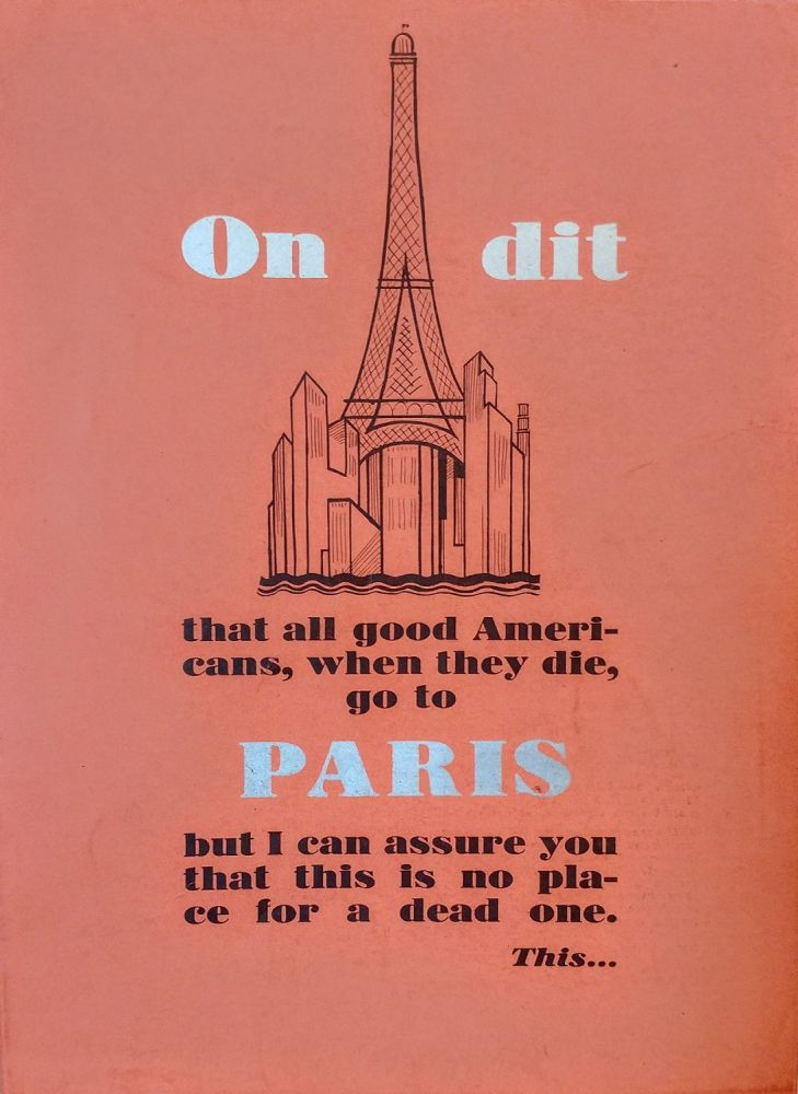 """On dit that all good Americans, when they die, go to Paris but I can assure you that this is no place for a dead one."" (Cover title). Melbert B. CARY, Jr."