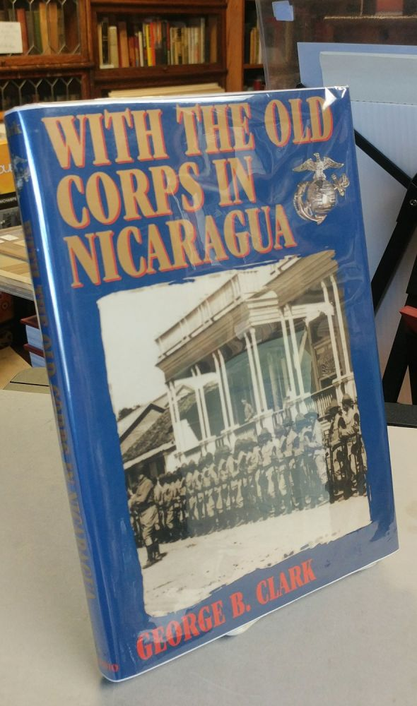 With the Old Corps in Nicaragua. George B. CLARK.
