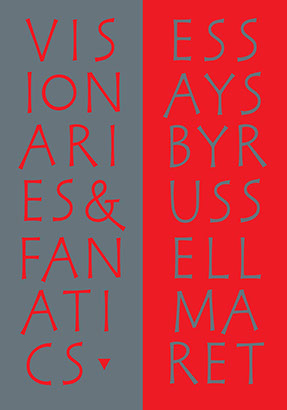 Visionaries & Fanatics and Other Essays on Type Design, Technology, & the Private Press. Russell MARET.