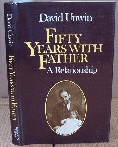 Fifty Years with Father. A Relationship. David UNWIN.
