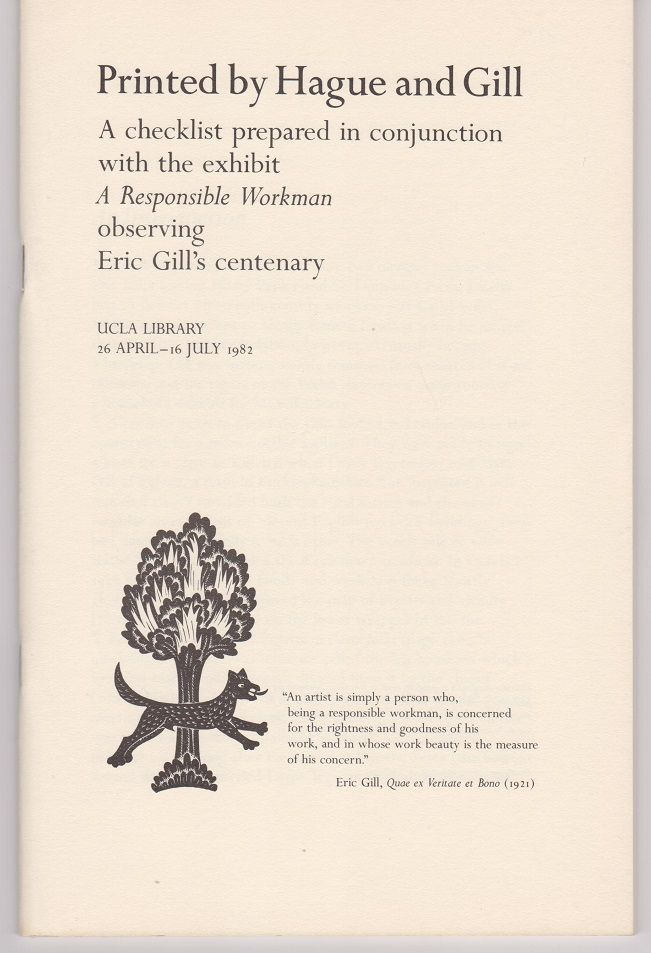 """Printed by Hague and Gill. A Checklist prepared in conjunction with the exhibit """"A Responsible Workman"""" observing Eric Gill's centenary. (Cover title)."""