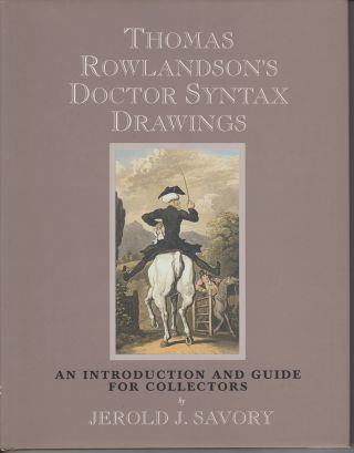 Thomas Rowlandson's Doctor Syntax Drawings. An introduction and Guide for Collectors. Jerold J. SAVORY.