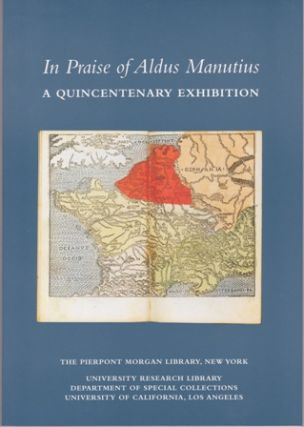 In Praise of Aldus Manutius. A Quincentenary Exhibition. H. George FLETCHER