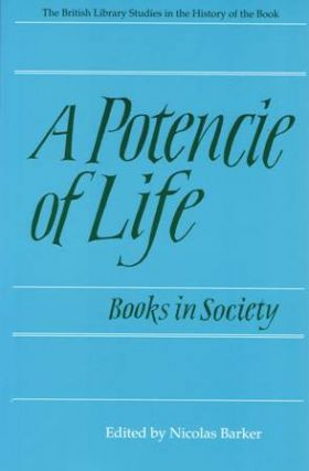 A Potencie of Life. Books in Society. Nicolas BARKER.