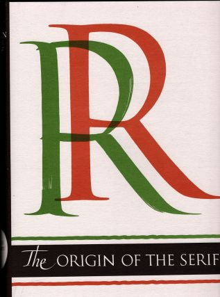 The Origin of the Serif. Brush Writing & Roman Letters. Edward M. CATICH.