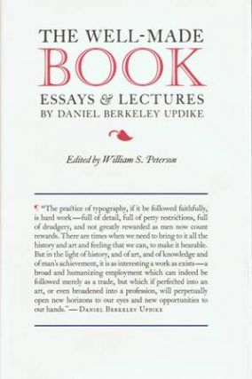 The Well-Made Book. Essays & Lectures. Daniel Berkeley UPDIKE
