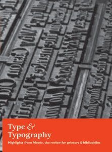 Type & Typography: Highlights from Matrix, the Review for Printers and Bibliophiles. John RANDLE,...