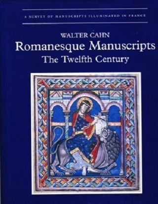 Romanesque Manuscripts. The Twelfth Century. Walter CAHN