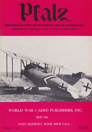 Pfalz. First Detailed Story of the Company and Its Famous Planes. (Cover title). Peter M. GROSZ,...