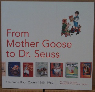 From Mother Goose to Dr. Seuss. Children's Book Covers 1860-1960. Harold DARLING.