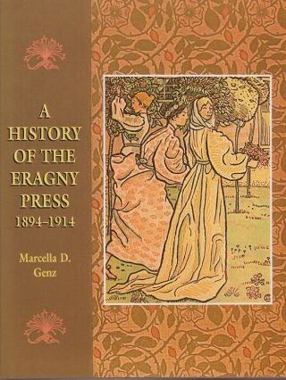 A History of the Eragny Press, 1894-1914. Marcella D. GENZ.