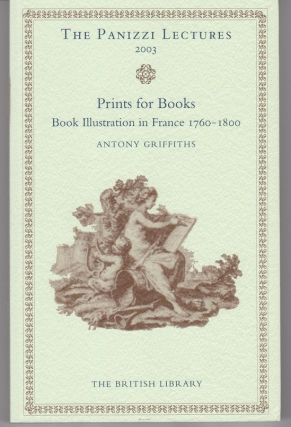 Prints for Books. Book Illustration in France 1760-1800. Antony GRIFFITHS