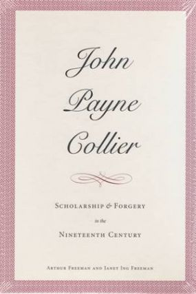 John Payne Collier. Scholarship and Forgery in the Nineteenth Century. Two volumes. Arthur...