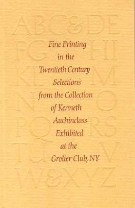 Fine Printing in the Twentieth Century. Selections from the Collection of Kenneth Auchincloss