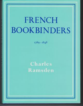 French Bookbinders, 1789-1848. Charles RAMSDEN.