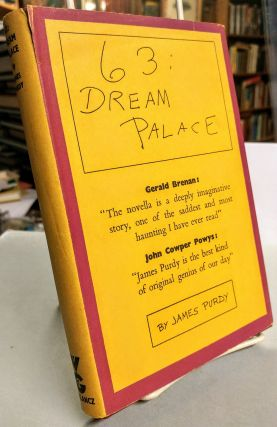 63: Dream Palace. A Novella. James PURDY