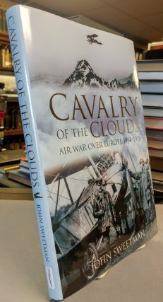 Cavalry of the Clouds. Air War Over Europe 1914 - 1918. John SWEETMAN