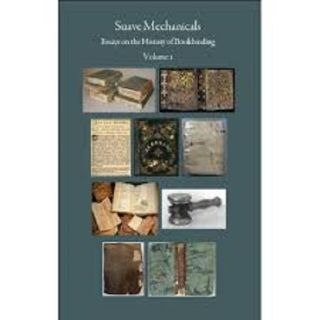 Suave Mechanicals: Essays on the History of Bookbinding. Volume 1. Julia MILLER.