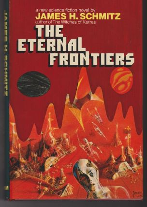 The Eternal Frontiers. James H. SCHMITZ