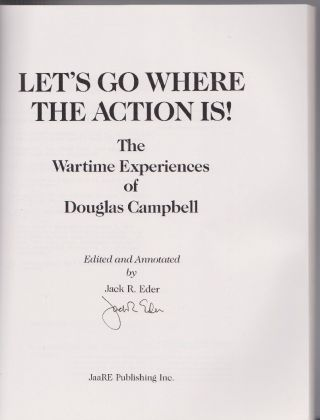 Let's Go Where the Action Is! The Wartime Experiences of Douglas Campbell.