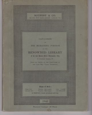 Catalogue of the Remaining Portion of the Renowned Library of the late Henry Yates Thompson,...