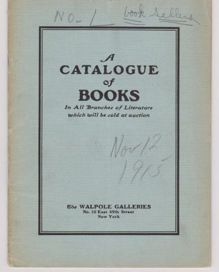 A Catalogue of Books In All Branches of Literature Comprising American History and Literature Scarce First Editions Association Books Illustrated books Books on Art.