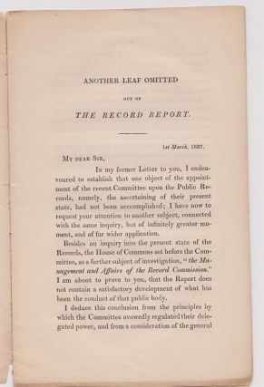 Another Leaf Omitted out of the record report; or some remarks upon the proceedings of the recent committee upon the public records; contained in a second letter addressed to a member of Parliament. (Cover title).
