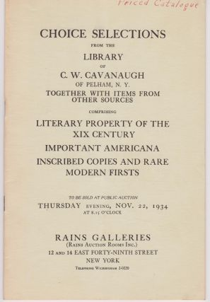 Choice Selections from the Library of C. W. Cavanaugh. Americana. Inscribed Copies. Modern Firsts
