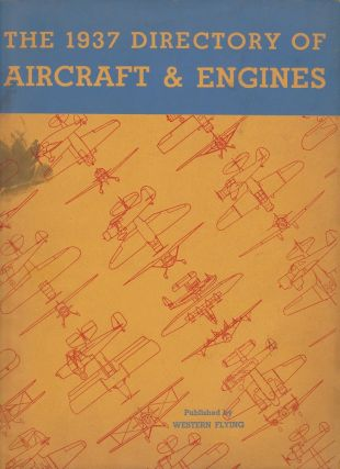 The 1937 Directory of Aircraft & Engines. The Ninth Annual Directory of Aircraft & Engines.
