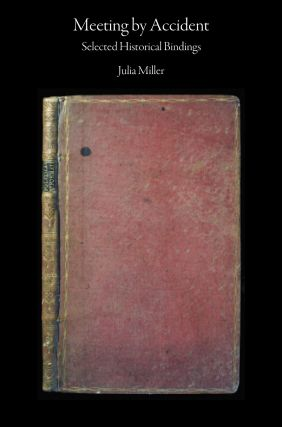 Meeting by Accident. Selected Historical Bindings. Julia MILLER