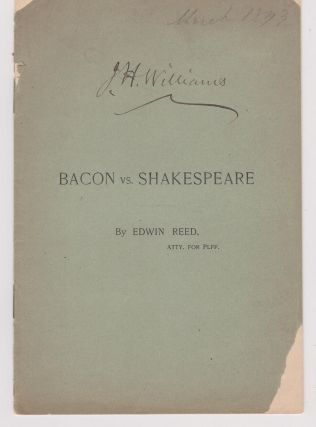 Bacon vs. Shakespeare. A Reply to the Argument of Frederic J. Furnival, LL.D., of England,...