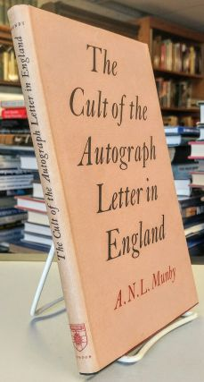 The Cult of the Autograph Letter in England. A. N. L. MUNBY