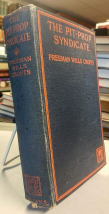 The Pit-Prop Syndicate. Freeman Wills CROFTS