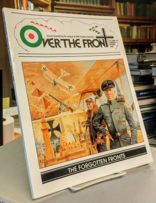 Over the Front. Vol 13, No 1. Spring 1998. Issued Quarterly by the League of World War I Aero...
